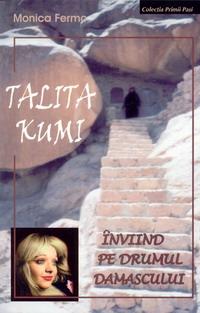Talita Kumi cartea convertirii Maicii Ecaterina Fermo